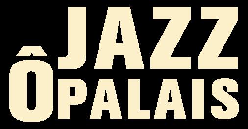 Jazz Ô Palais